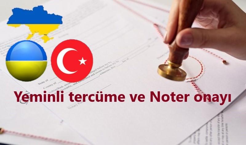 Ukrayna'da yeminli tercüme ve noter onayı