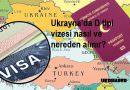 Ukrayna'da D tipi vizesi nasıl ve nereden alınır?